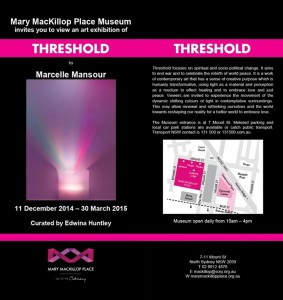 Threshold Art Exhibition of Light and Perception by Marcelle Mansour at Mary MacKillop Museum (11 Dec 2014-30 March 2015)
